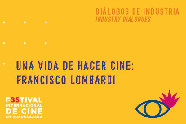 UNA VIDA DE HACER CINE:  FRANCISCO LOMBARDI