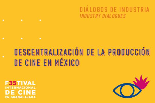 DESCENTRALIZACIÓN DE LA PRODUCCIÓN DE CINE EN MÉXICO