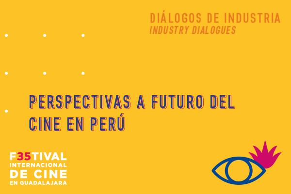 PERSPECTIVA A FUTURO DEL CINE EN PERÚ