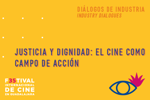 JUSTICIA Y DIGNIDAD: EL CINE COMO CAMPO DE ACCIÓN