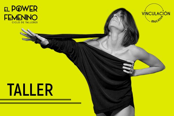 EL POWER FEMENINO: TALLER CON ILSE OROZCO