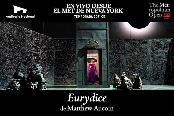 EN VIVO DESDE EL MET DE NUEVA YORK, EURYDICE